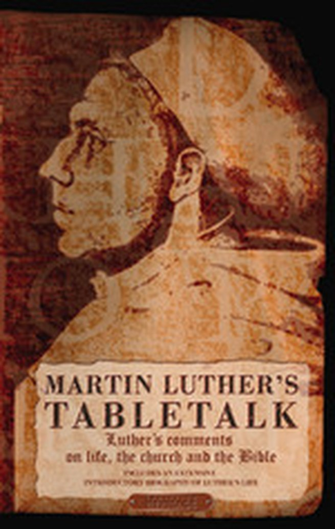 October Book Giveaway - TableTalk: Luther's Comments on Life, the Church and the Bible