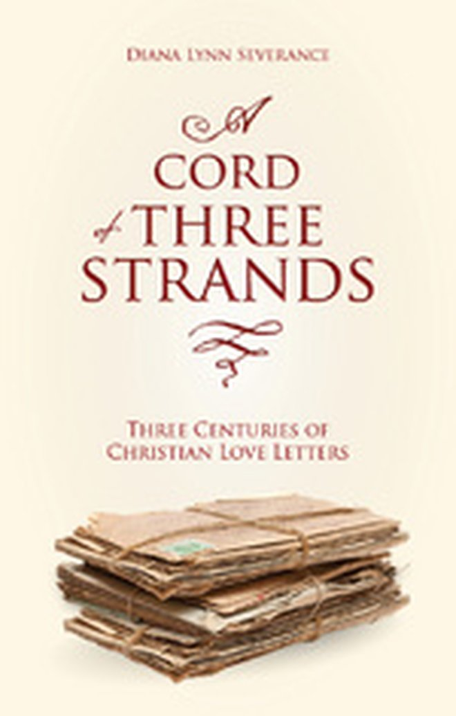 New From Diana Severance - A Cord of Three Strands