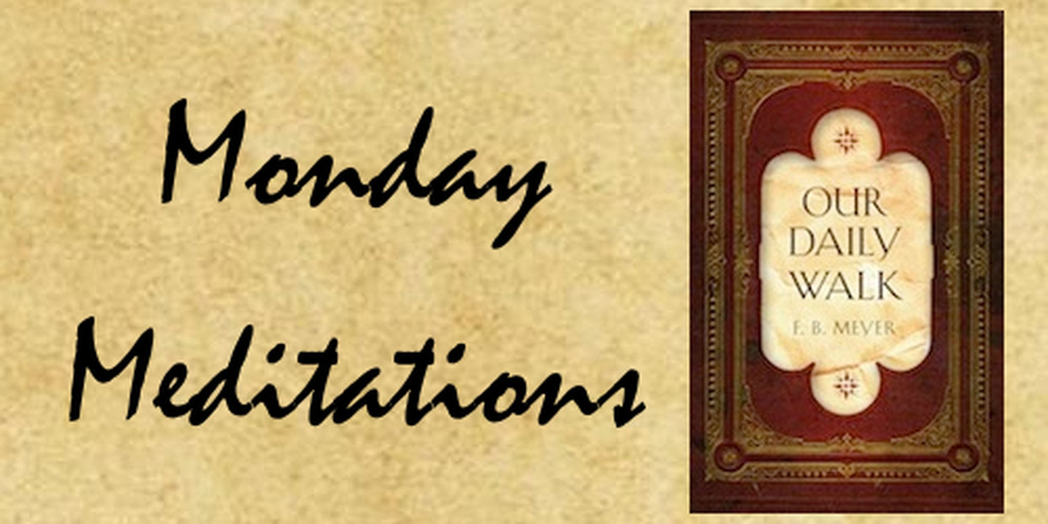 Monday Meditations - Love's Compulsion - F. B. Meyer
