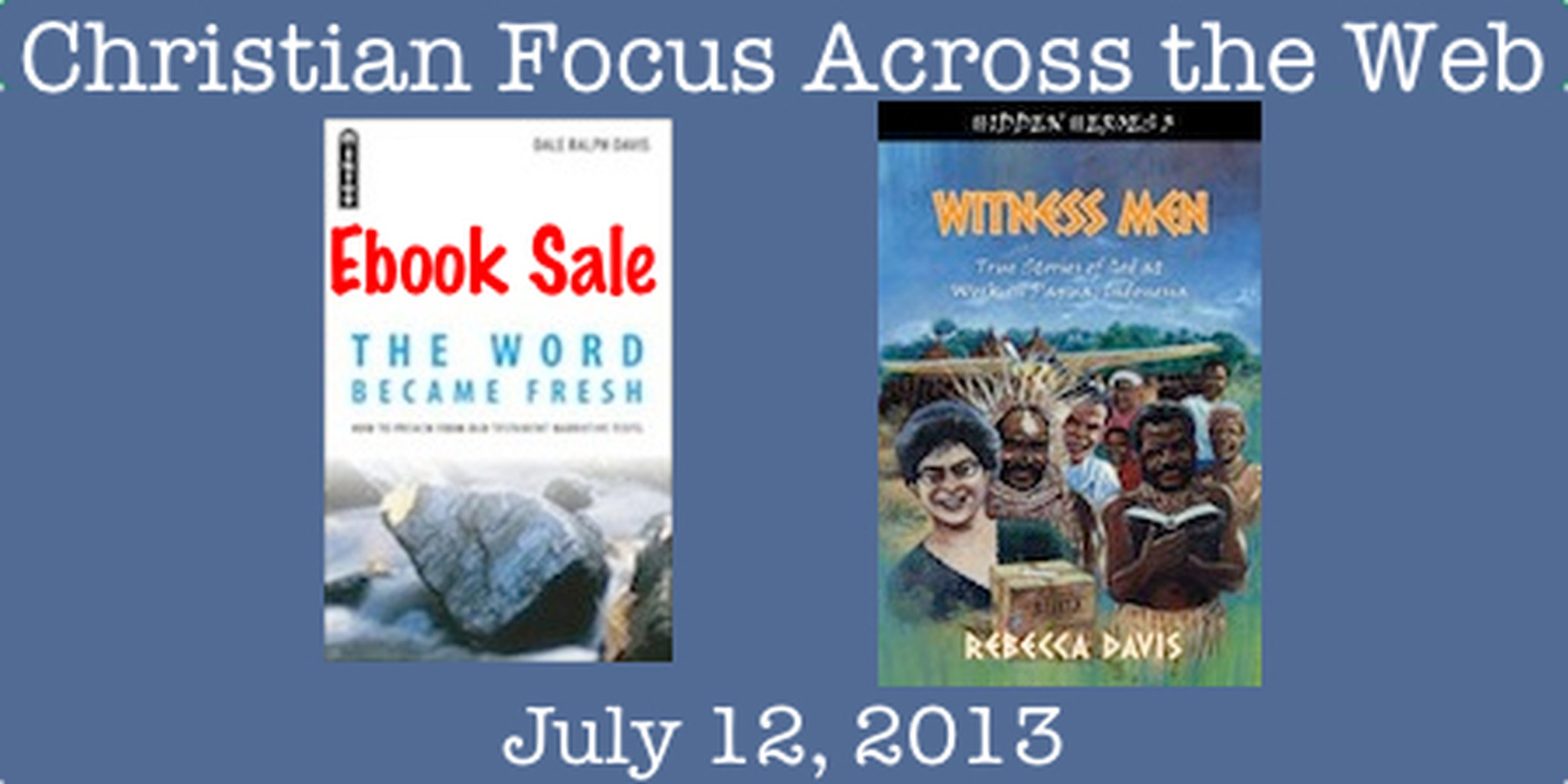 Christian Focus Across the Web - July 12, 2013