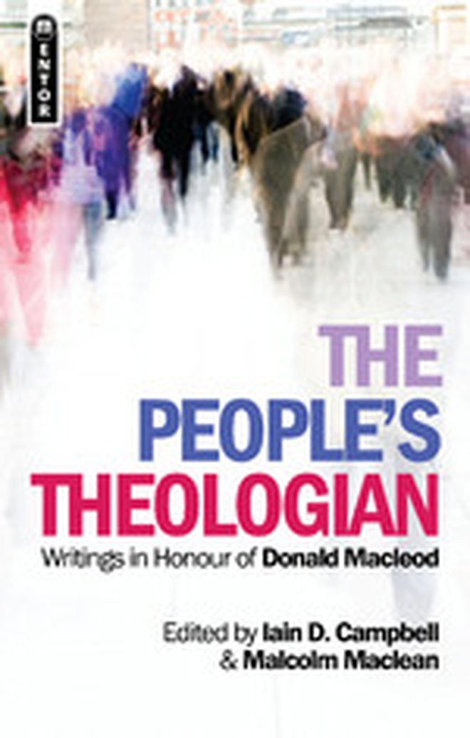Backlist Title -- The People's Theologian: Writings in Honour of Donald Macleod