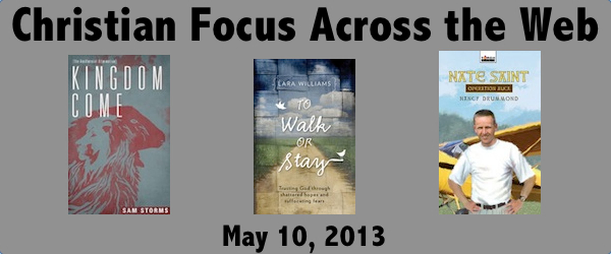 Christian Focus Across the Web - May 17, 2013