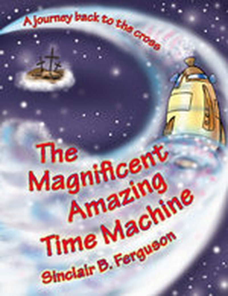 Recommended Review:  Elizabeth Hankins Reviews The Magnificent Amazing Time Machine by Sinclair B. Ferguson