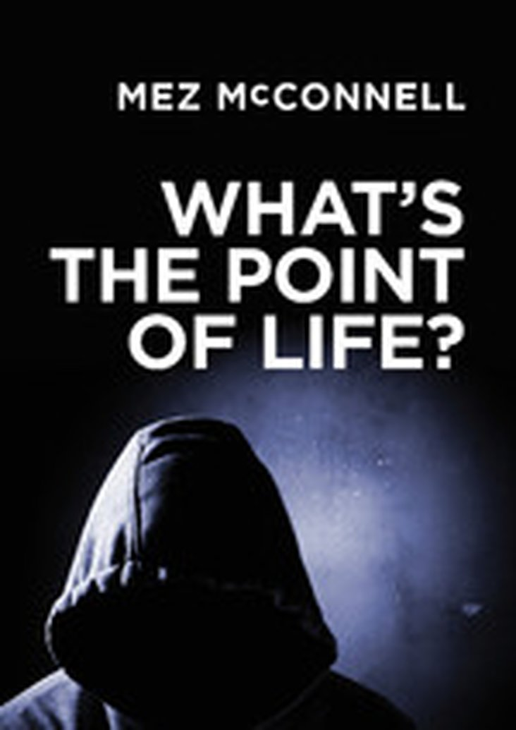 New from Mez McConnell: What's the Point of Life?