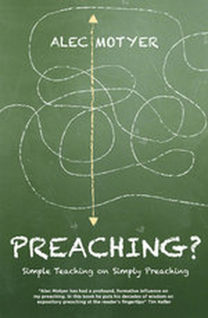 Available For Review - Preaching? Simple Teaching on Simply Preaching by Alec Motyer
