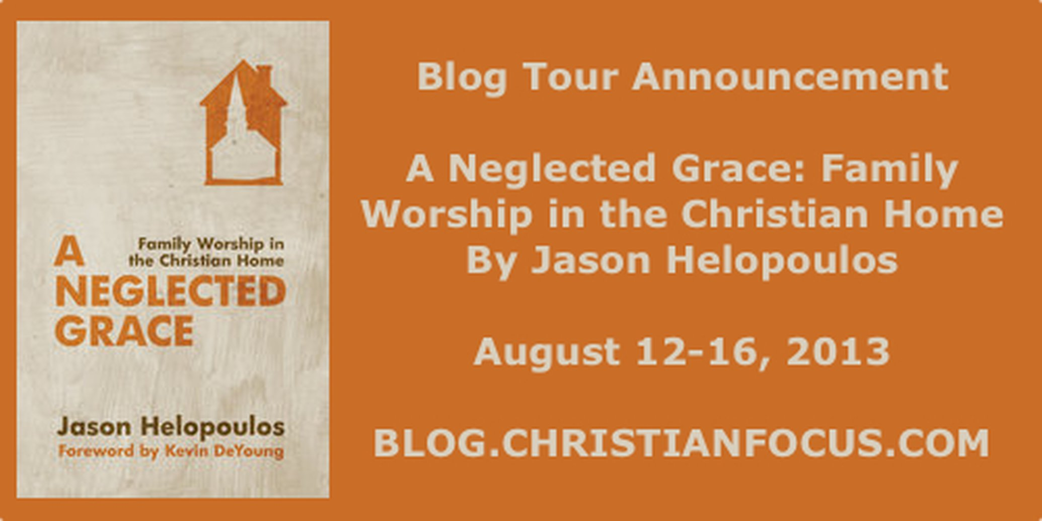 Available for Review - A Neglected Grace: Family Worship in the Christian Home by Jason Helopoulos