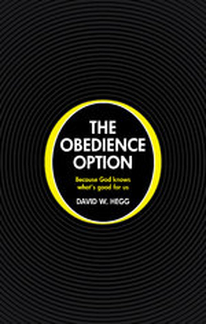 New Release:  The Obedience Option:  Because God knows what's good for us by David W. Hegg