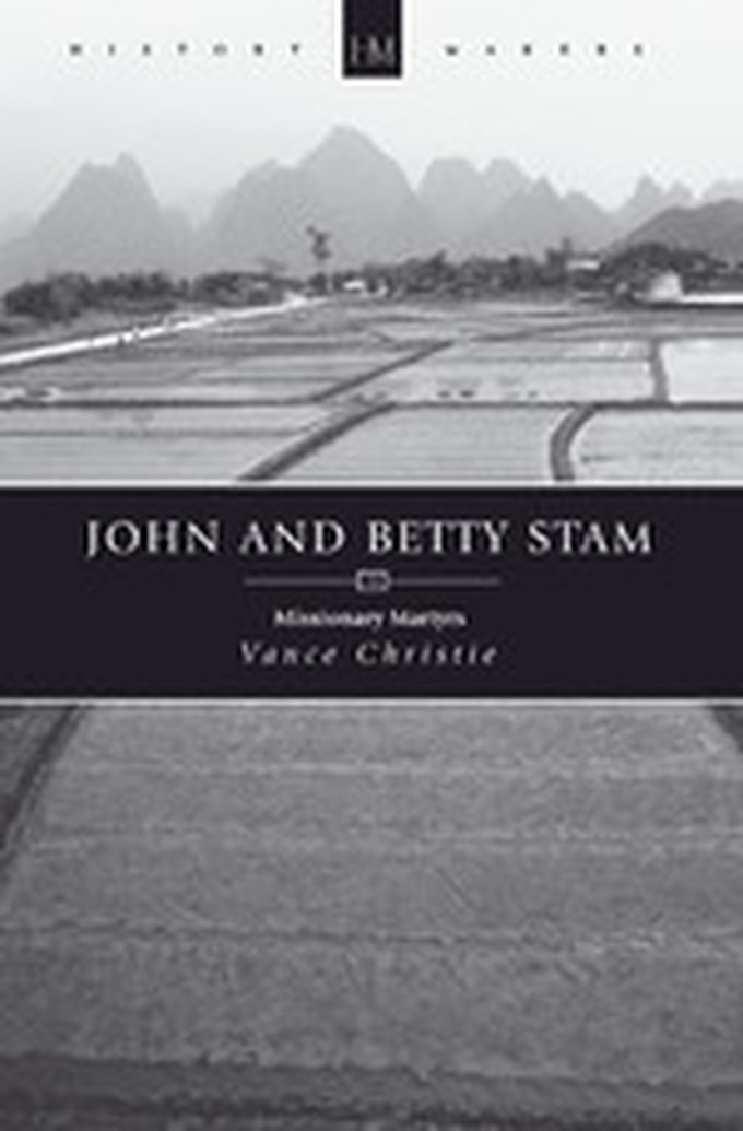 Triumph through Tragedy – The Martyrdom of John & Betty Stam