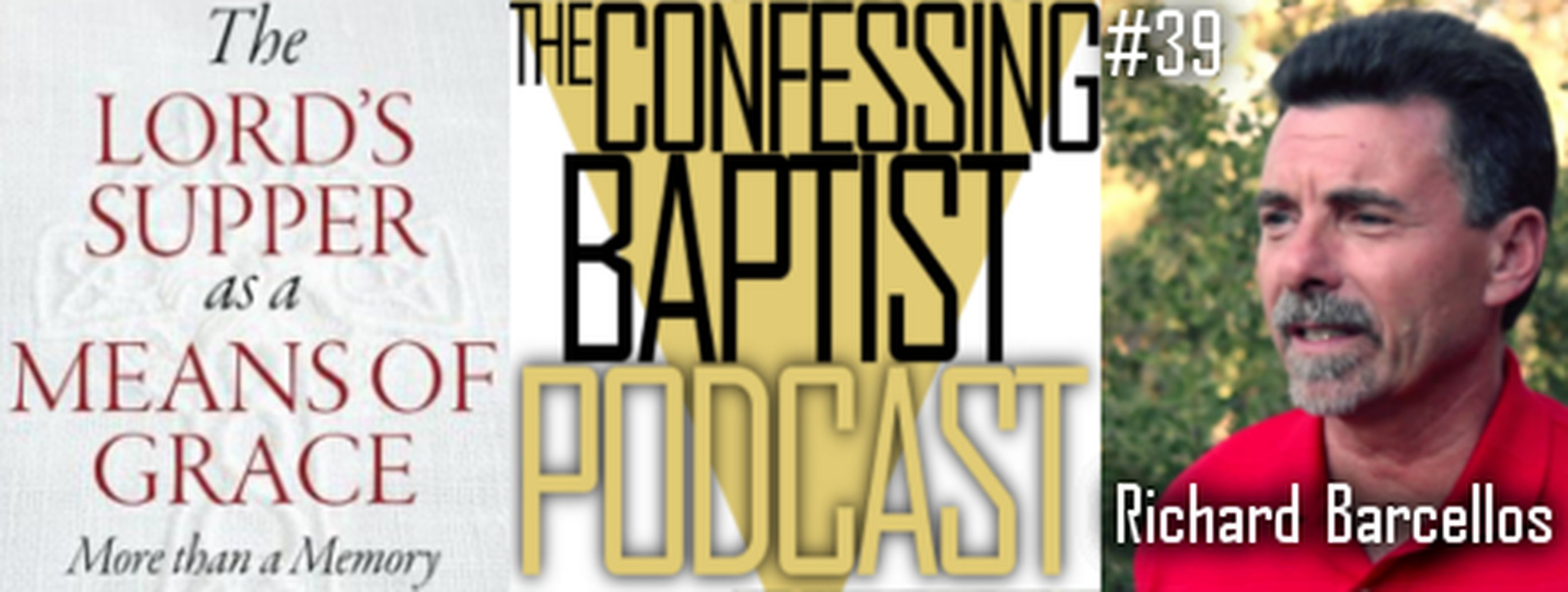 Richard Barcellos Interviewed On The Confessing Baptist Podcast