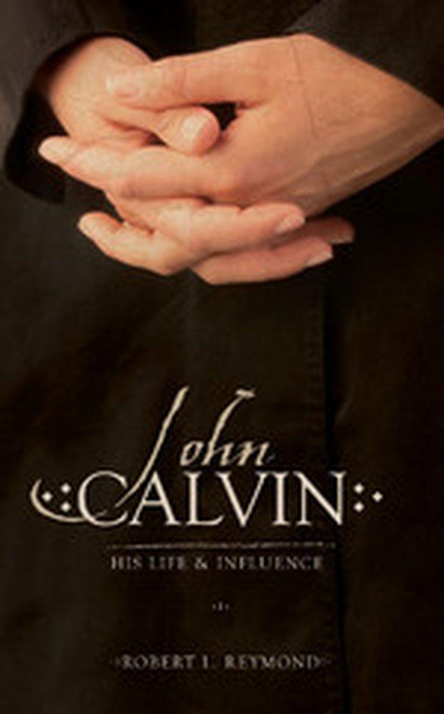 John Calvin:  His Life and Influence Blog Tour