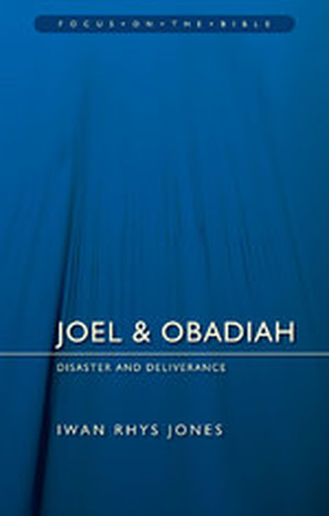 New in the Focus on the Bible Series: Joel & Obadiah by Iwan Rhys Jones