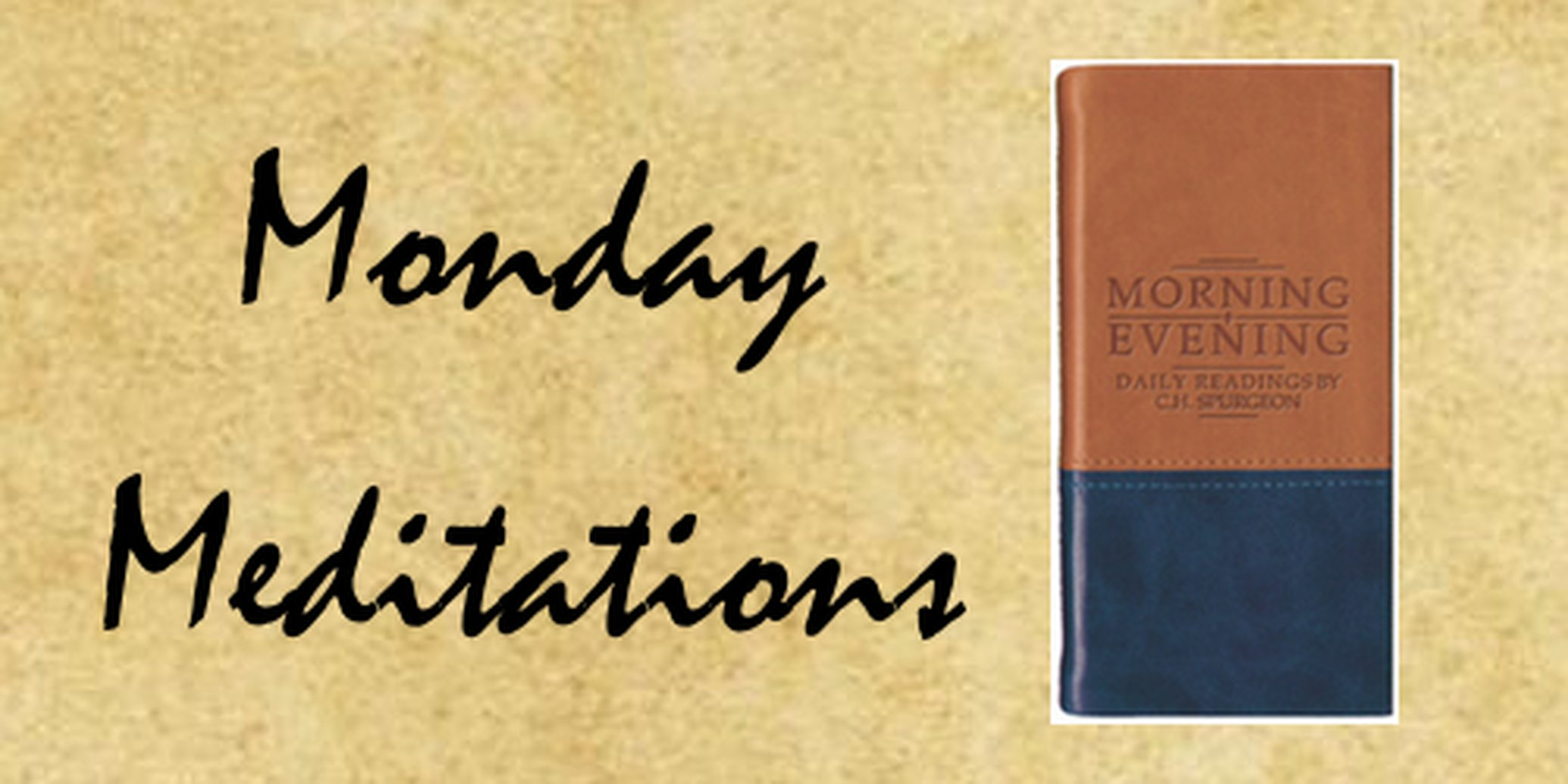 Monday Meditations: I sought him, but I found him not - Spurgeon