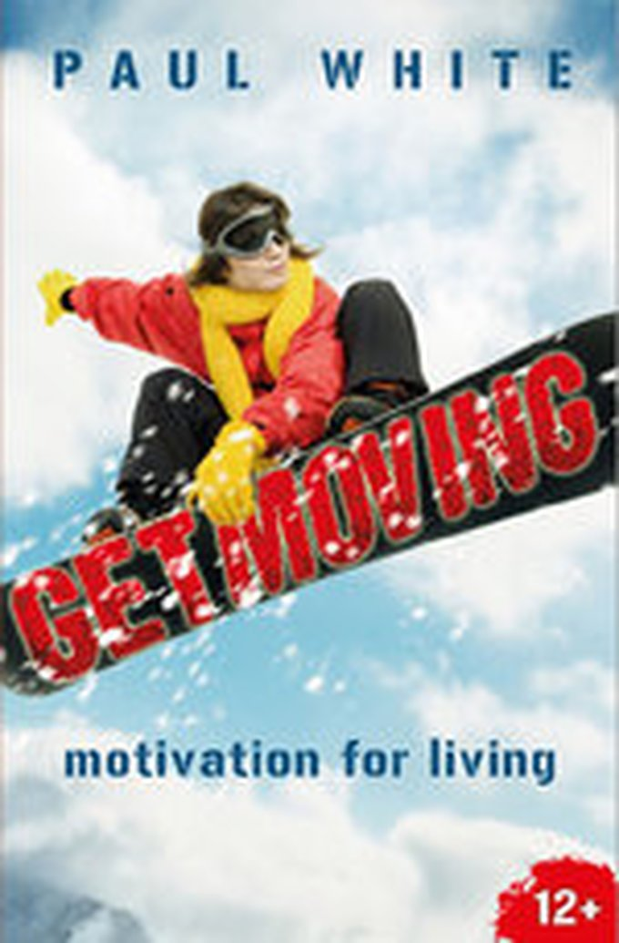 New Release:  Get Moving:  Motivation for Living by Paul White
