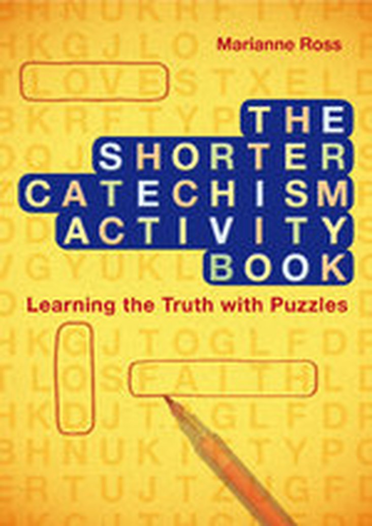 New Release - The Shorter Catechism Activity Book by Marianne Ross