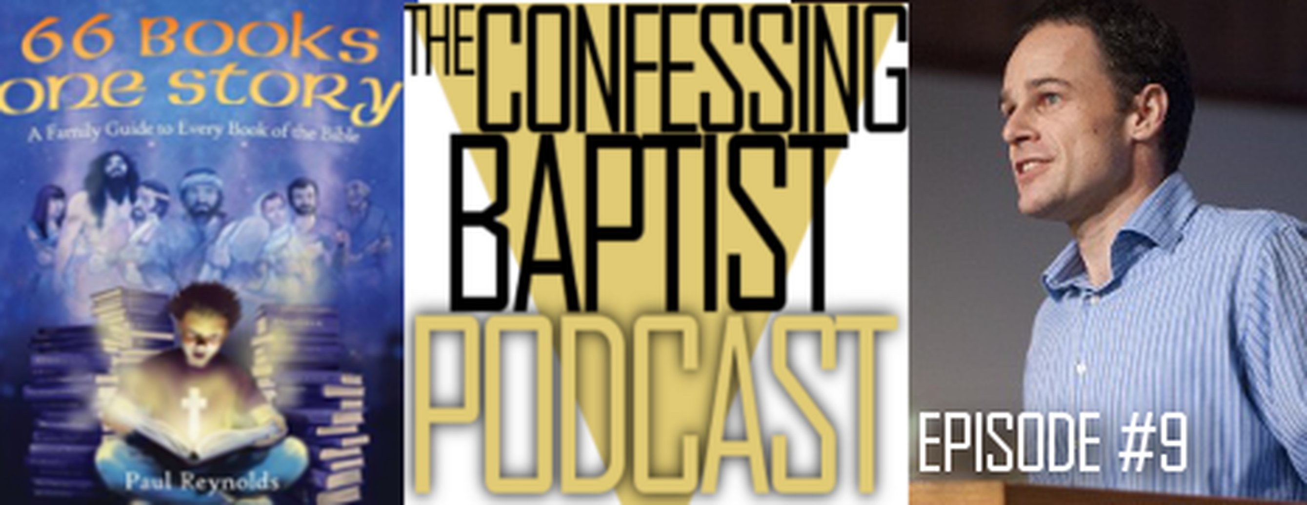 Paul Reynolds Interviewed on The Confessing Baptist Podcast
