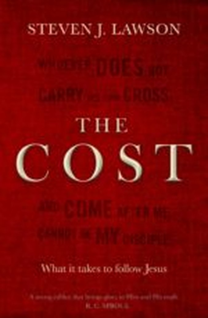The Cost - What it takes to follow Jesus - Steven J. Lawson
