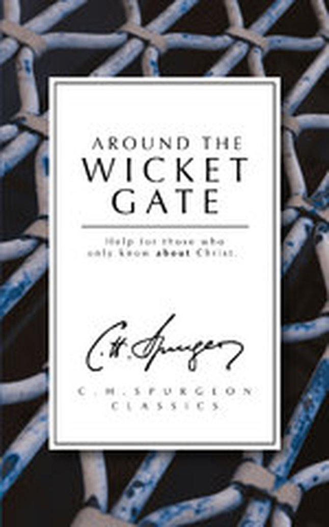 Books Change Lives - Around the Wicket Gate by C. H. Spurgeon