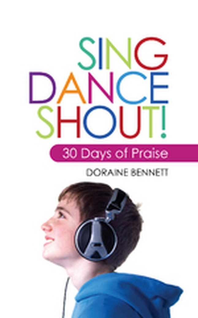 New Release: Sing Dance Shout! 30 Days of Praise by Doraine Bennett