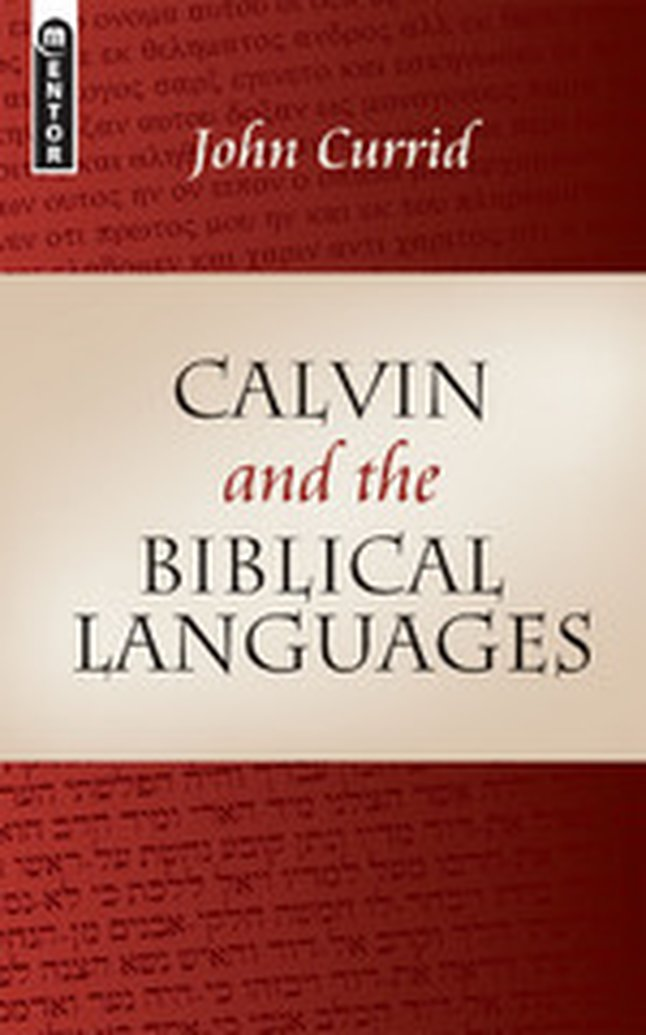 February Book Giveaway - Calvin and the Biblical Languages by John Currid