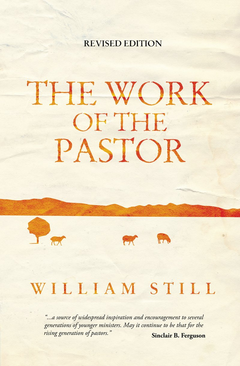 The Work of the Pastor by William Still - Christian Focus