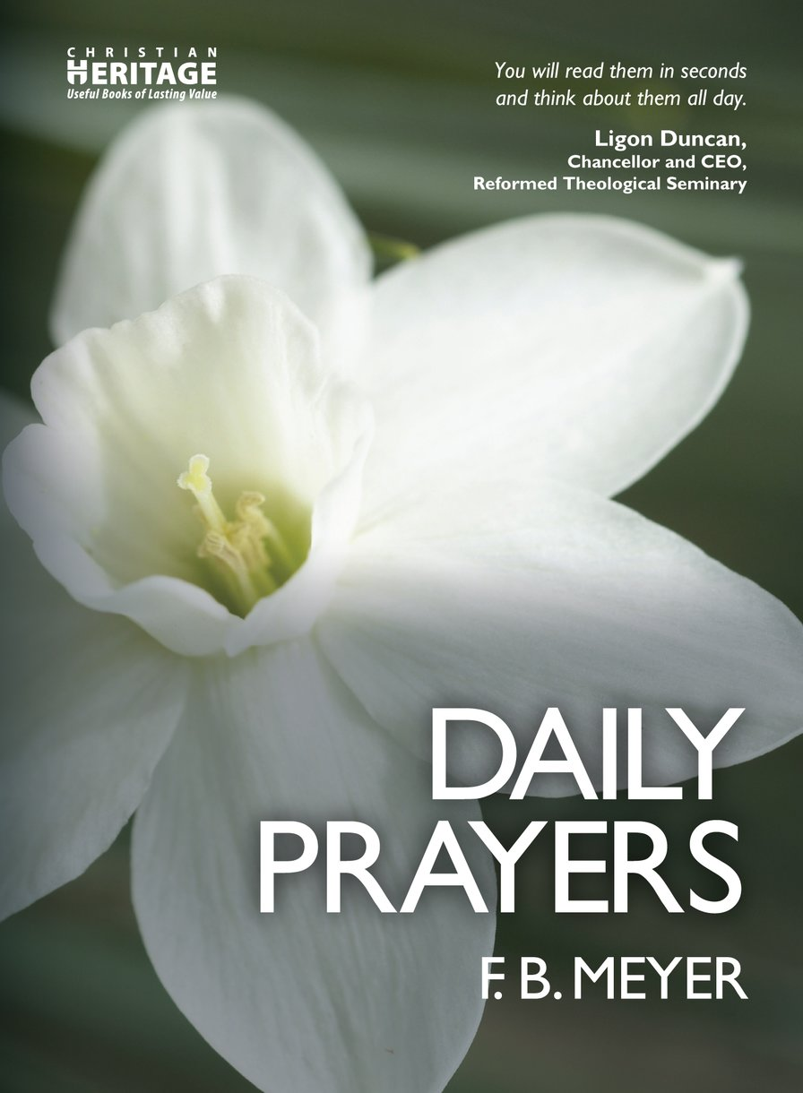 Daily Prayers by F  B  Meyer - Christian Focus Publications