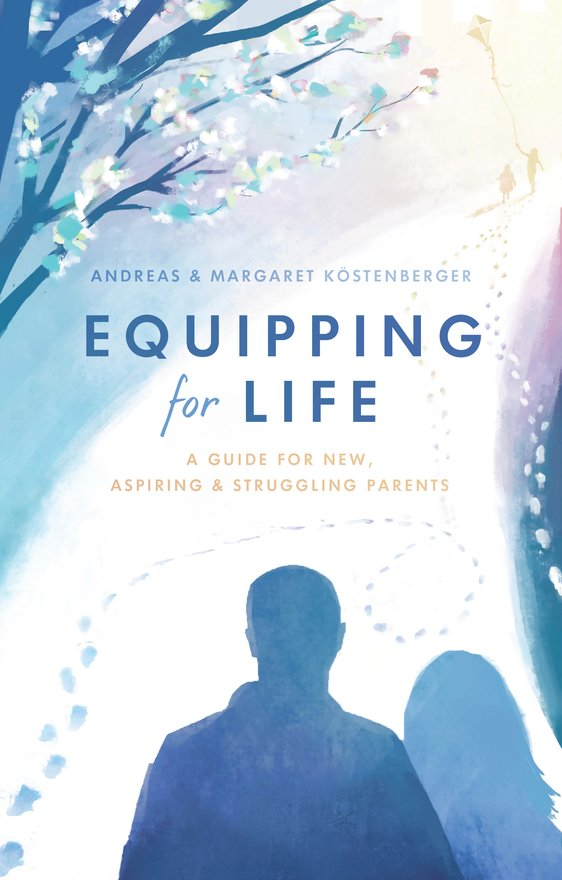 Equipping for Life, A Guide for New, Aspiring & Struggling Parents
