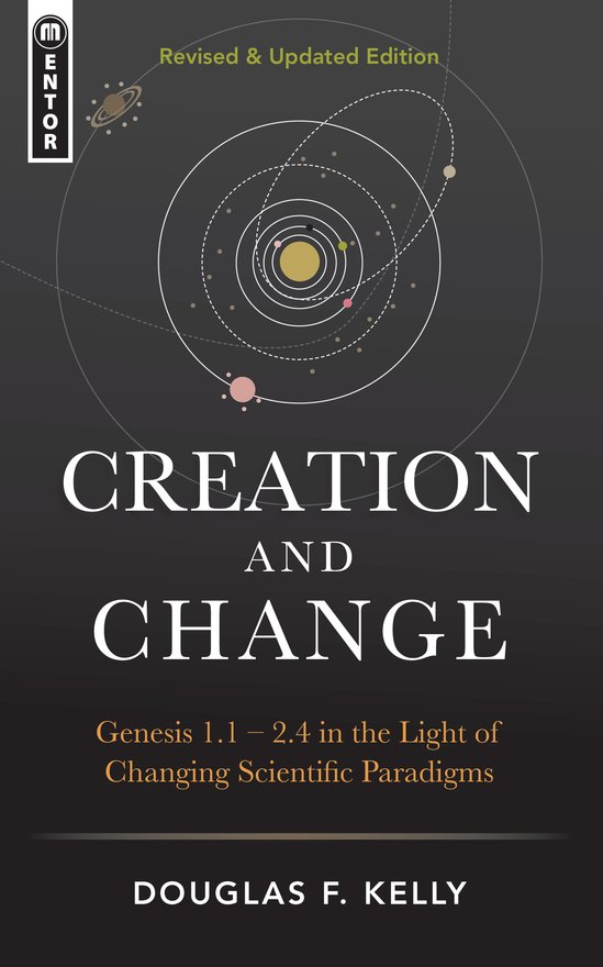 Creation And Change, Genesis 1:1–2:4 in the Light of Changing Scientific Paradigms
