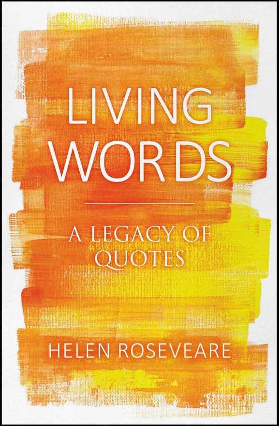 Living Words, A Legacy of Quotes
