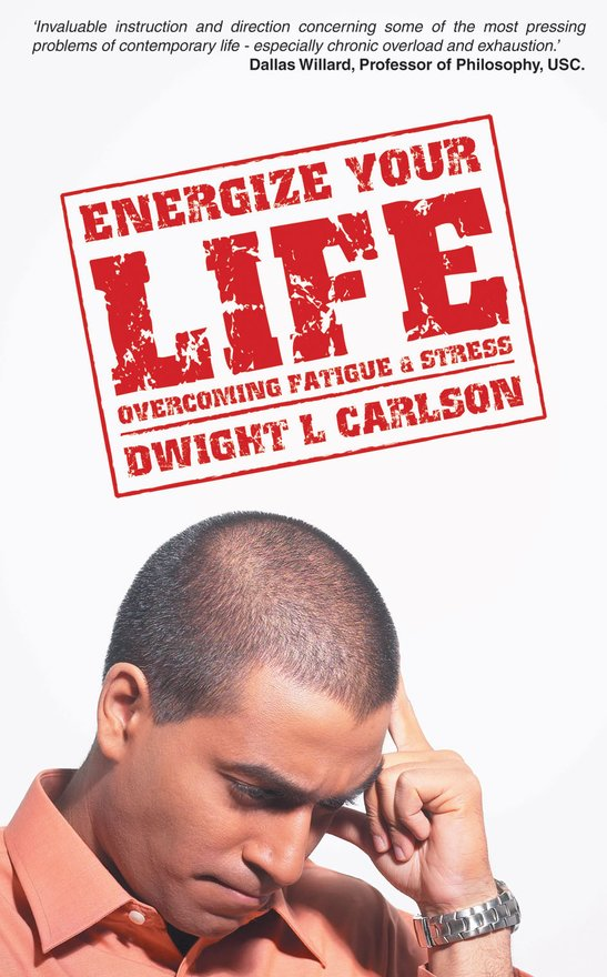 Energize Your Life, Overcoming Fatigue and Stress
