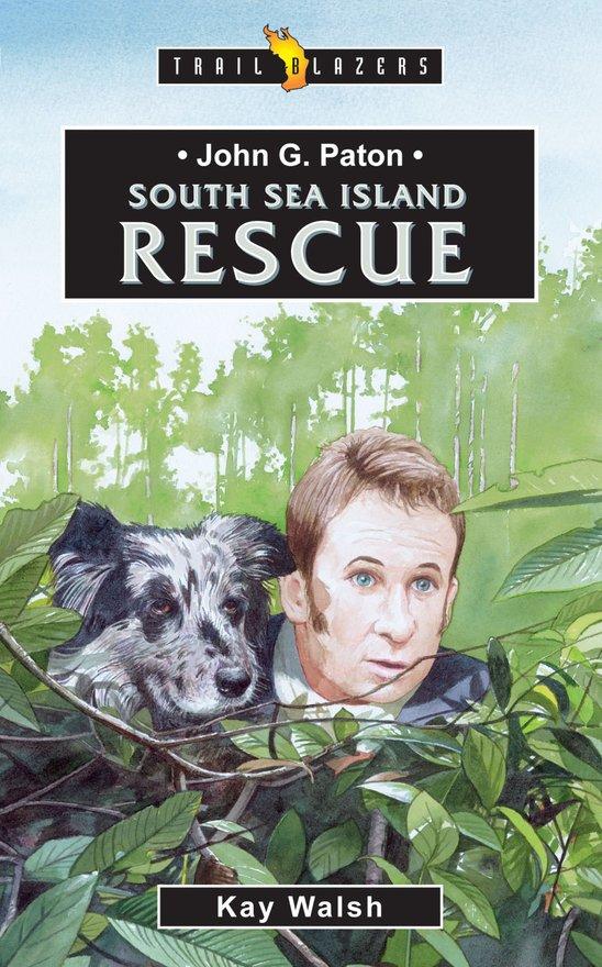John G. Paton, South Sea Island Rescue