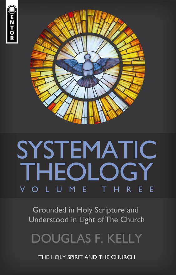 Systematic Theology (Volume 3), The Holy Spirit and the Church