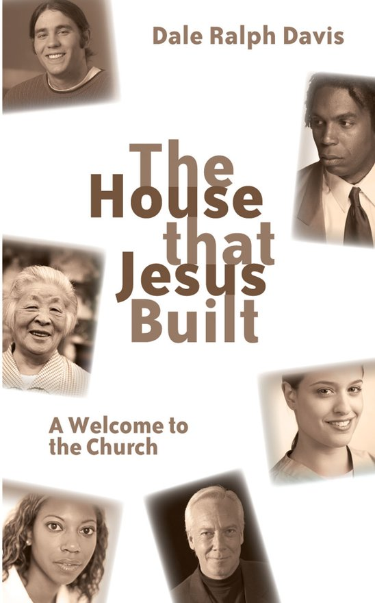 The House that Jesus Built, A Welcome to the Church