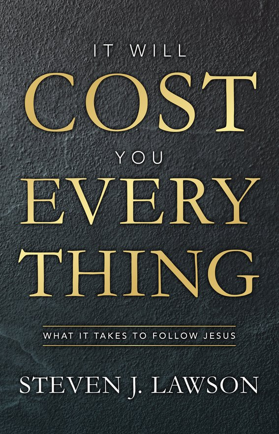It Will Cost You Everything, What it Takes to Follow Jesus