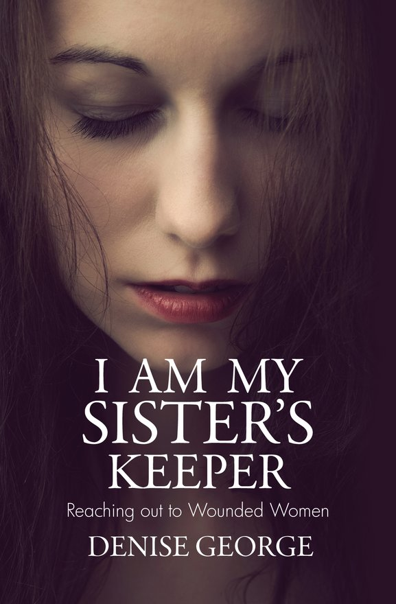 I am my Sister's Keeper, Reaching out to Wounded Women