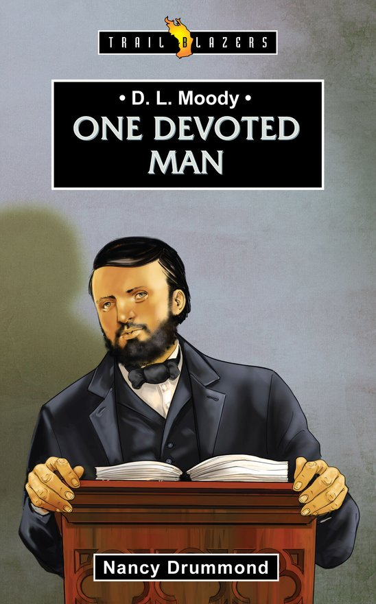 D.L. Moody, One Devoted Man