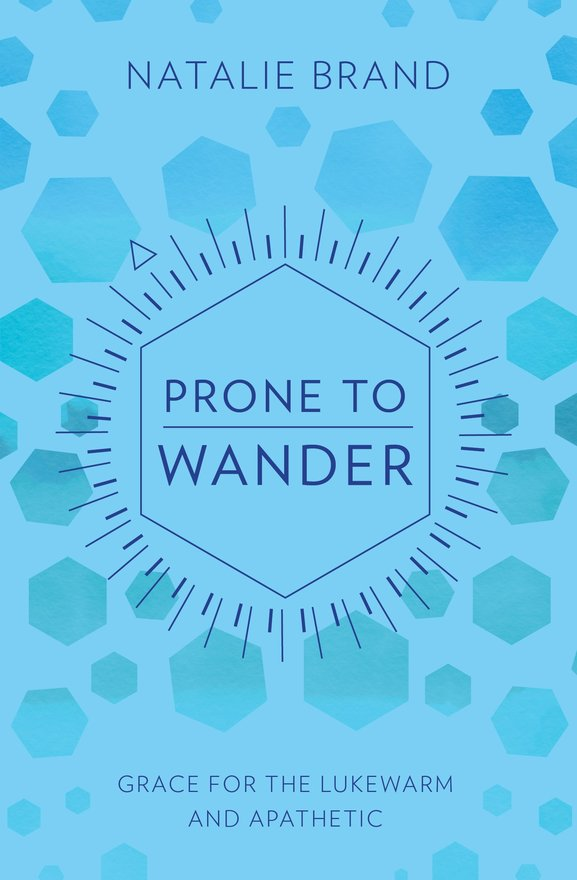 Prone to Wander, Grace for the Lukewarm and Apathetic