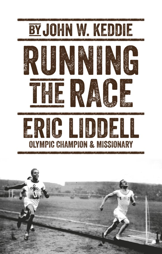 Running the Race, Eric Liddell – Olympic Champion and Missionary
