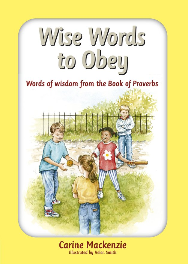 Wise Words to Obey, Words of wisdom from the book of Proverbs