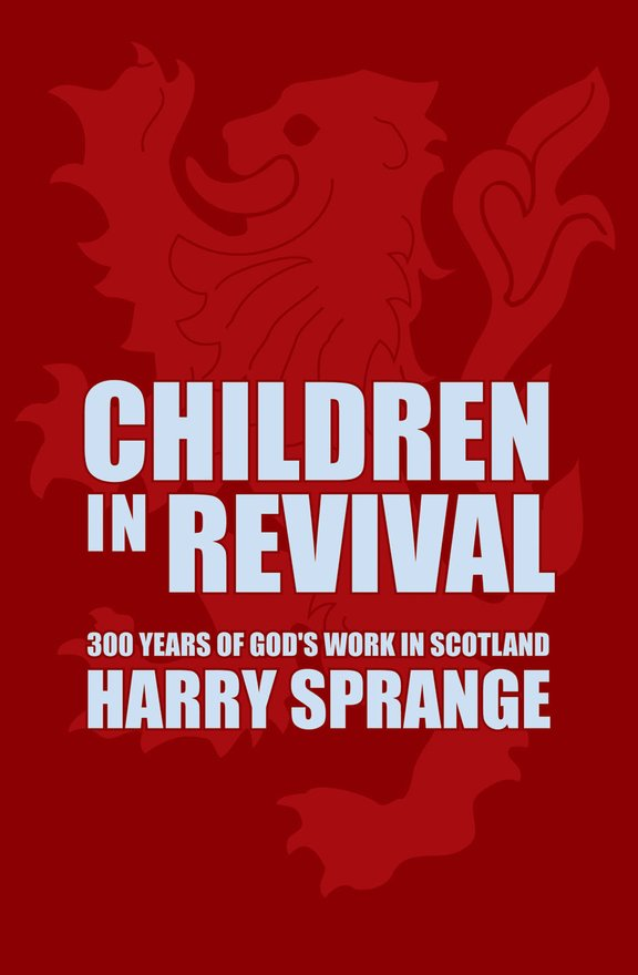 Children in Revival, 300 years of God's work in Scotland
