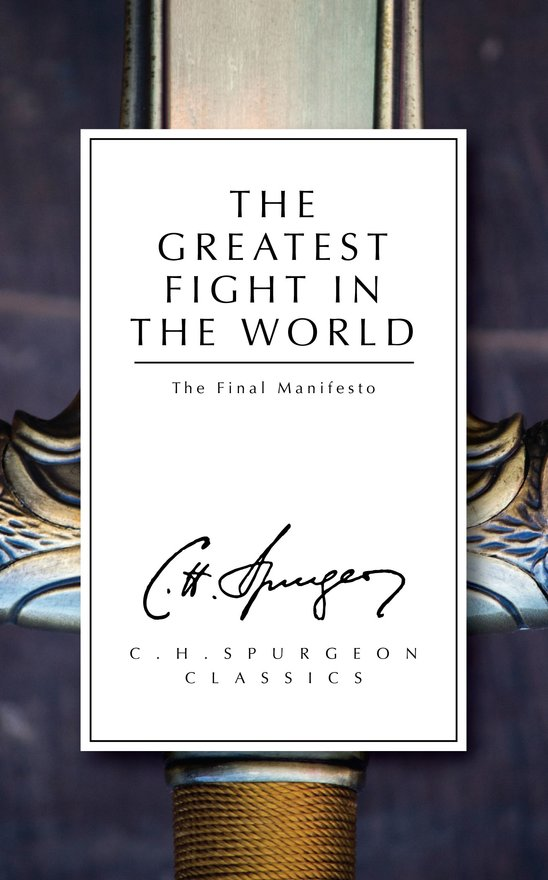 The Greatest Fight in the World, The Final Manifesto