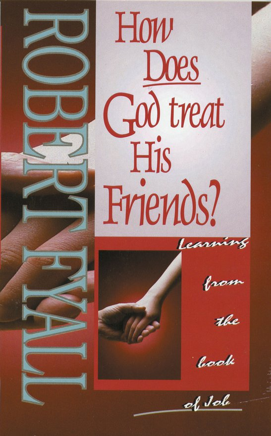 How Does God Treat His Friends?, Learning from the Book of Job