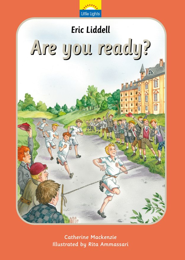 Eric Liddell, Are you ready?