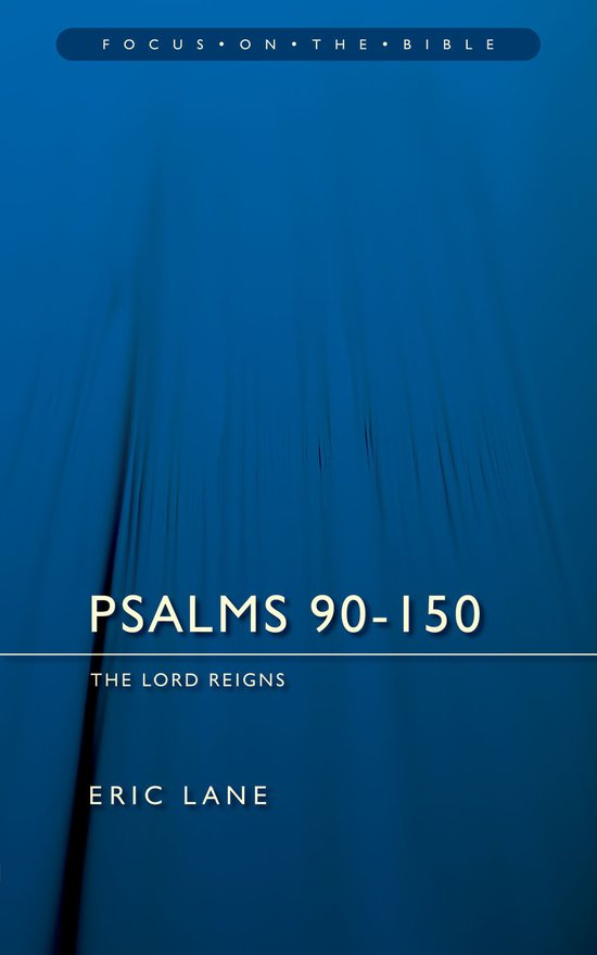 Psalms 90-150, The Lord Reigns