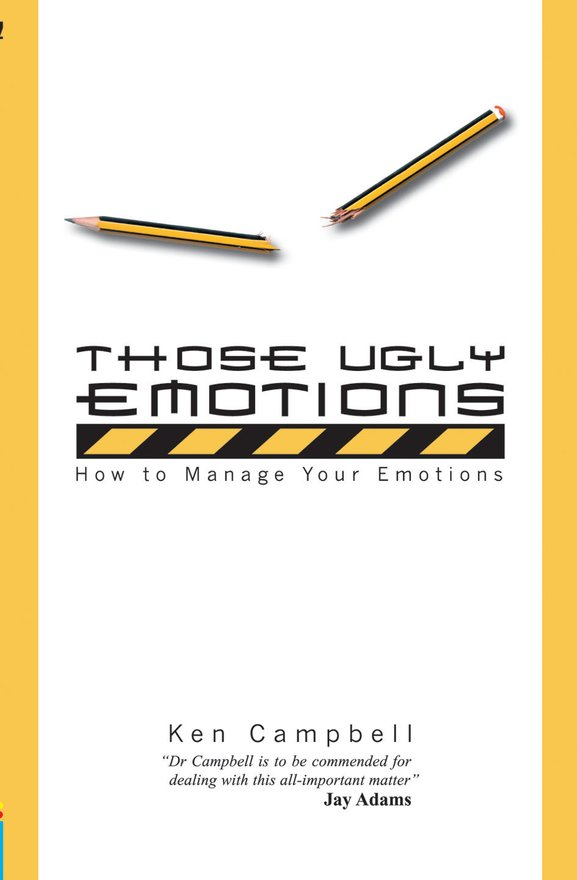 Those Ugly Emotions, How to manage your emotions