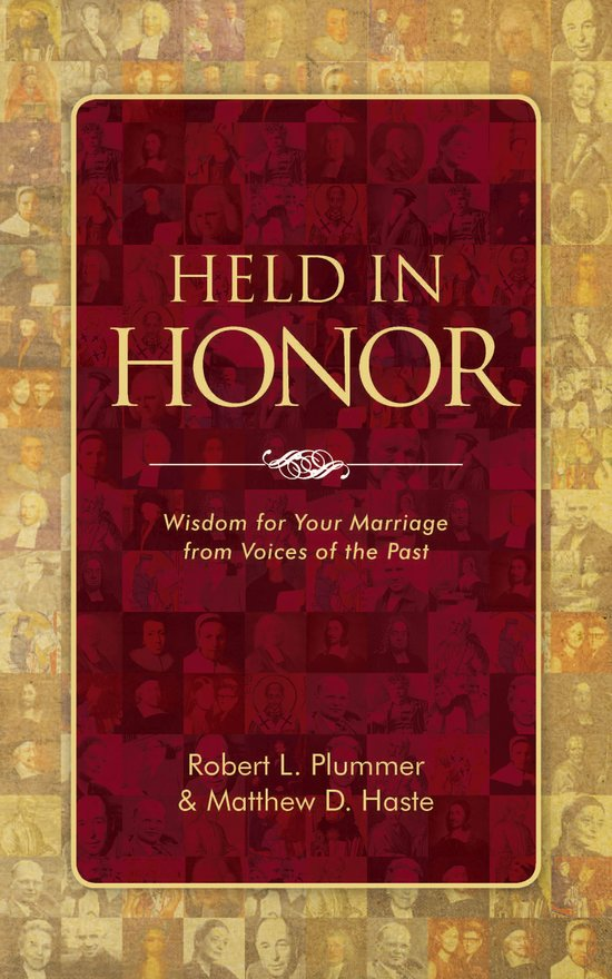 Held in Honor, Wisdom for Your Marriage from Voices of the Past