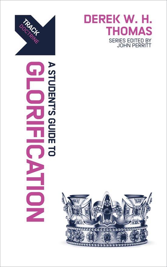 Track: Glorification, A Student's Guide to Glorification