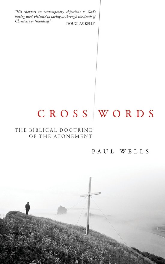 Cross Words, The Biblical Doctrine of the Atonement