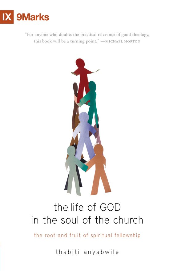 The Life of God in the Soul of the Church, The Root and Fruit of Spiritual Fellowship