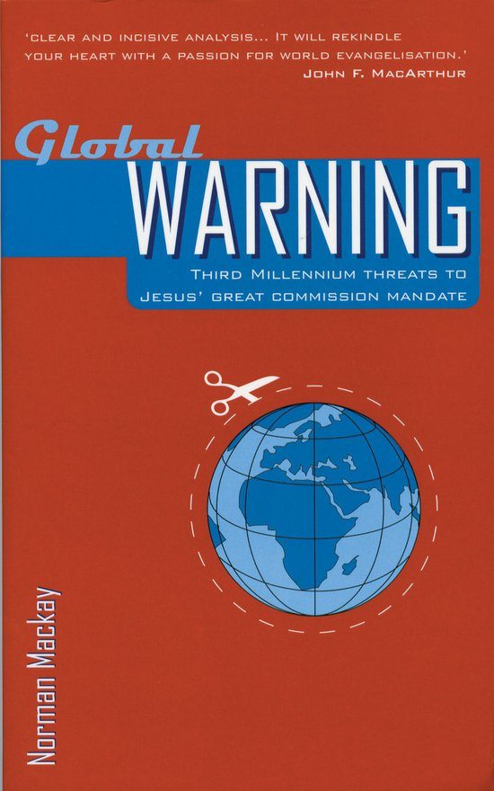 Global Warning, Third Millennium Threats to Jesus' Great Commission Mandate