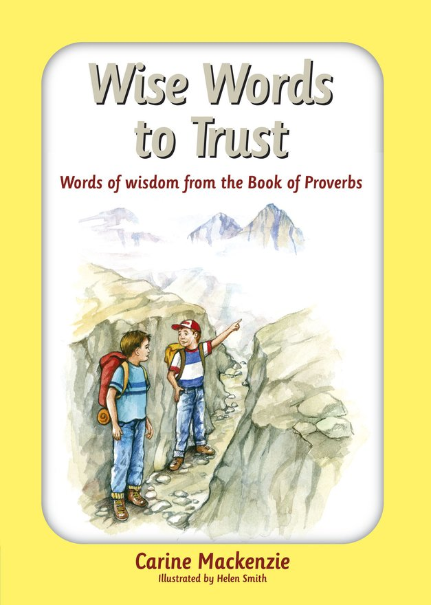 Wise Words to Trust, Words of wisdom from the book of Proverbs